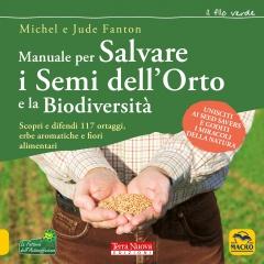 Manuale per salvare i semi dell'orto e la biodiversità  Michel Fanton Jude Fanton  Arianna Editrice