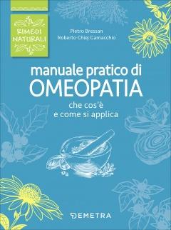 Manuale pratico di omeopatia  Pietro Bressan Roberto Chiej Gamacchio  Giunti Demetra