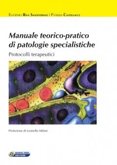 Manuale teorico-pratico di patologie specialistiche  Eugenio Riva Sanseverino Patrizia Castellacci  Nuova Ipsa Editore