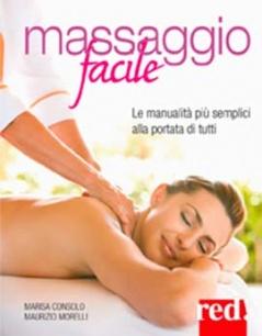 Massaggio facile  Marisa Consolo Maurizio Morelli  Red Edizioni
