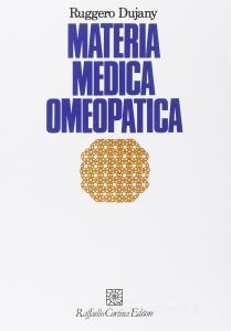 Materia medica omeopatica  Ruggero Dujany   Raffaello Cortina Editore