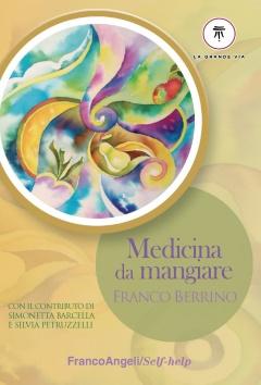 Medicina da mangiare  Franco Berrino   FrancoAngeli