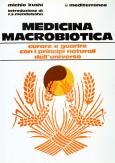 Medicina Macrobiotica  Michio Kushi   Edizioni Mediterranee