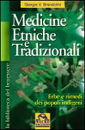 Medicine Etniche e Tradizionali  Giorgio Brandolini   Macro Edizioni