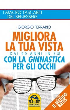 Migliora la tua Vista con la Ginnastica per gli Occhi  Giorgio Ferrario   Macro Edizioni
