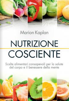 Nutrizione cosciente  Marion Kaplan   Edizioni il Punto d'Incontro