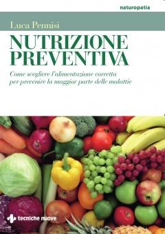 Nutrizione preventiva  Luca Pennisi   Tecniche Nuove