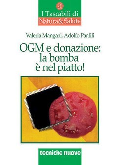 OGM e clonazione: la bomba  nel piatto!  Valeria Mangani Adolfo Panfili  Tecniche Nuove