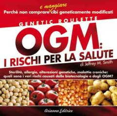 OGM: i Rischi per la Salute  Jeffrey M. Smith   Arianna Editrice