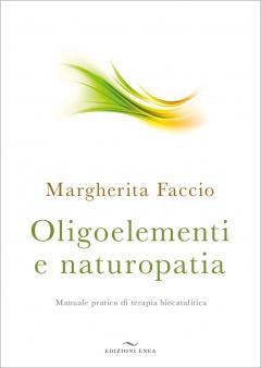 Oligoelementi e Naturopatia  Margherita Faccio   Edizioni Enea