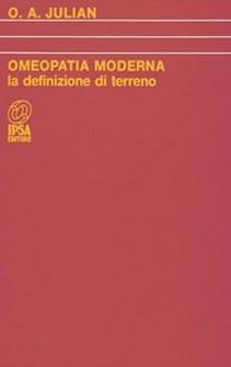 Omeopatia Moderna: La definizione di terreno  Othon Andrè Julian   Nuova Ipsa Editore