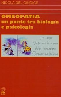 Omeopatia: un ponte tra biologia e psicologia  Nicola Del Giudice   Nuova Ipsa Editore