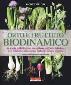 Orto e frutteto biodinamico  Monty Waldin   Terra Nuova Edizioni