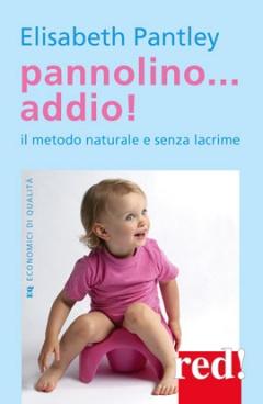 Pannolino... addio! Il metodo naturale e senza lacrime  Elizabeth Pantley   Red Edizioni