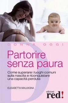 Partorire senza paura  Elisabetta Malvagna   Red Edizioni