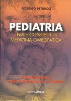 Pediatria: temi e concetti in Medicina Omeopatica  Roberto Petrucci   Asterias