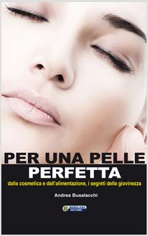 Per una pelle perfetta  Andrea Busalacchi   Nuova Ipsa Editore