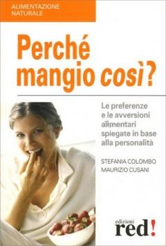Perchè mangio così?  Stefania Colombo Maurizio Cusani  Red Edizioni