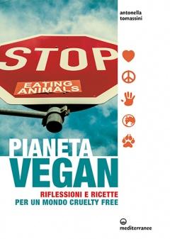 Pianeta vegan  Antonella Mascali   Edizioni Mediterranee