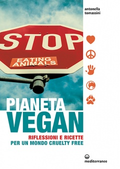 Pianeta vegan  Antonella Tomassini   Edizioni Mediterranee