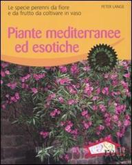 Piante mediterranee ed esotiche  Peter Lange   Red Edizioni