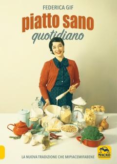 Piatto Sano Quotidiano  Federica Gif   Macro Edizioni