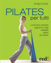 Pilates per tutti  Antje Korte   Red Edizioni