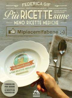 Più Ricette Sane, Meno Ricette Mediche  Federica Gif   Macro Edizioni