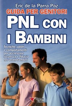 PNL con i Bambini - Guida per Genitori (ebook)  Eric De la Parra Paz   Essere Felici