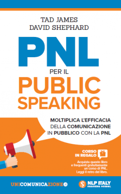 PNL per il Public Speaking  Tad James David Shepard  Unicomincazione