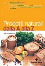 Prodotti naturali dalla A alla Z  Aldo Bongiovanni   Tecniche Nuove