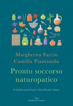 Pronto soccorso naturopatico  Margherita Faccio Camilla Piantanida  Edizioni Enea