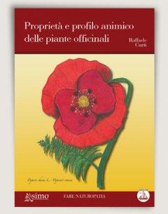 Proprietà e profilo animico delle piante officinali  Raffaele Curti   Edizioni Enea