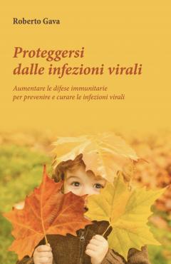 Proteggersi dalle infezioni virali  Roberto Gava   Salus Infirmorum