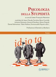 Psicologia della Stupidità  Jean-Francois Marmion   Nuova Ipsa Editore