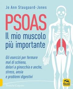 PSOAS - Il Mio Muscolo più Importante  Jo Ann Staugaard-Jones   Macro Edizioni