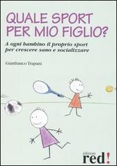 Quale Sport per mio Figlio?  Gianfranco Trapani   Red Edizioni