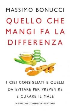 Quello che mangi fa la differenza  Massimo Bonucci   Newton & Compton Editori