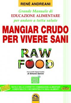 Raw Food - Mangiar Crudo per Vivere Sani  René Andreani   Macro Edizioni