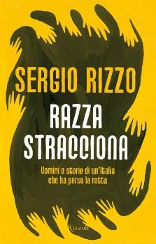 Razza stracciona  Sergio Rizzo   Rizzoli