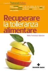 Recuperare la tolleranza alimentare  Attilio Speciani   Tecniche Nuove