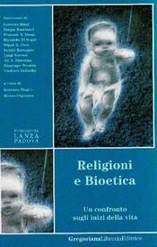 Religioni e Bioetica  Lorenzo Biagi Renzo Pegoraro  Fondazione Lanza