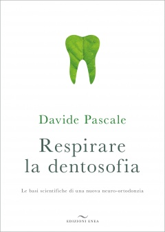 Respirare la dentosofia  Davide Pascale   Edizioni Enea