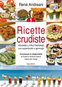Ricette crudiste 1  René Andreani   Erga Edizioni