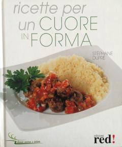 Ricette per un Cuore in Forma  Stéphane Dupré   Red Edizioni