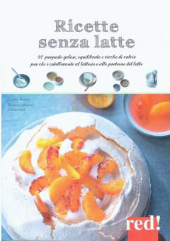 Ricette senza latte  Coralie Ferreira Florence Solsona  Red Edizioni
