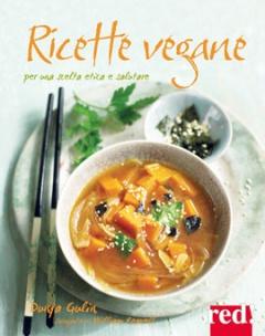 Ricette Vegane  Dunja Gulin   Red Edizioni