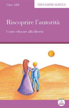 Riscoprire l'autorità  Gino Aldi   Edizioni Enea