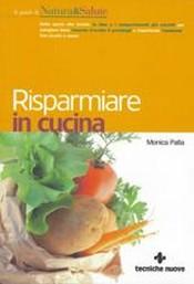 Risparmiare in cucina  Monica Palla   Tecniche Nuove