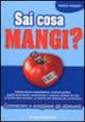 Sai cosa mangi?  Andrea Gargano   De Vecchi Editore